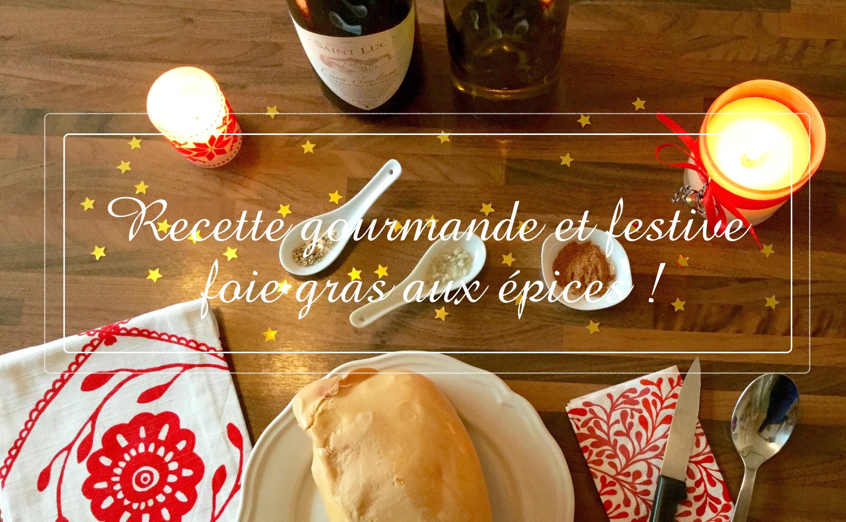 Recette festive : foie gras tout simple, mais bon!!