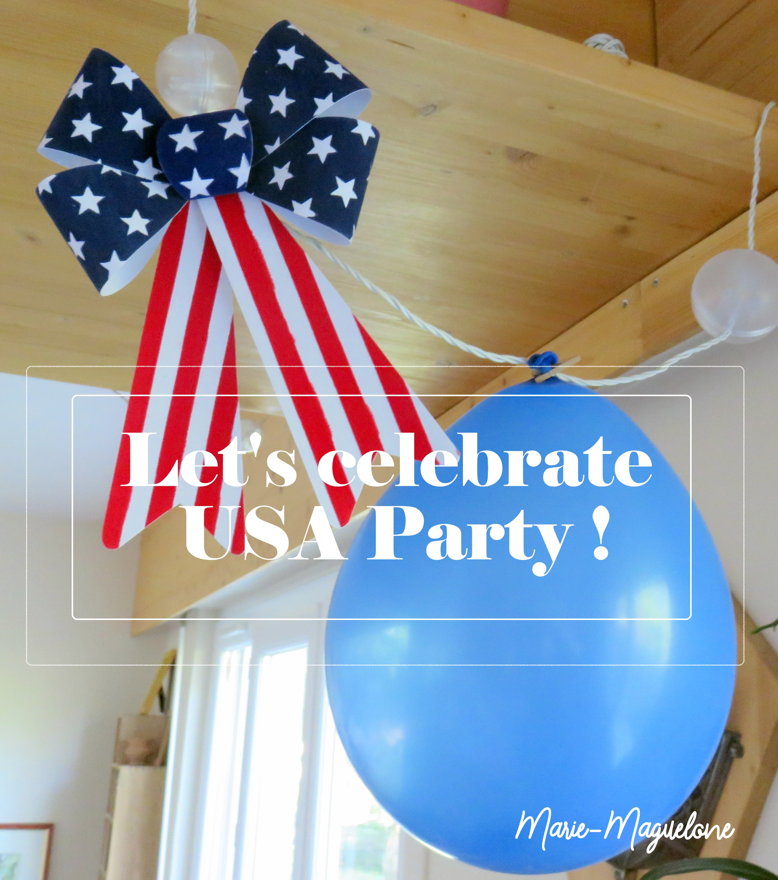 lets celebrate usa party organiser une f te 2 marie maguelone. Black Bedroom Furniture Sets. Home Design Ideas