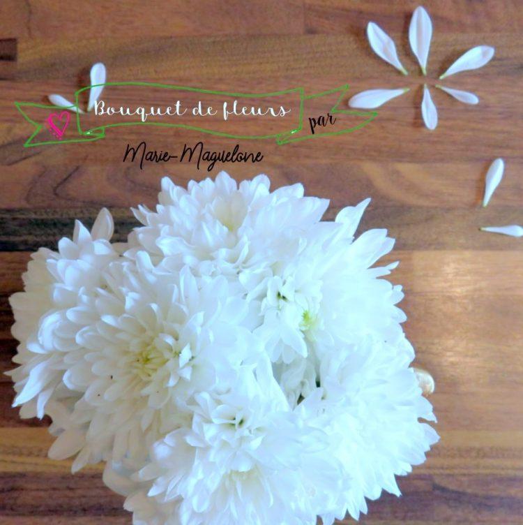 Marie maguelone rendre la vie plus belle for Bouquet de fleurs 2017