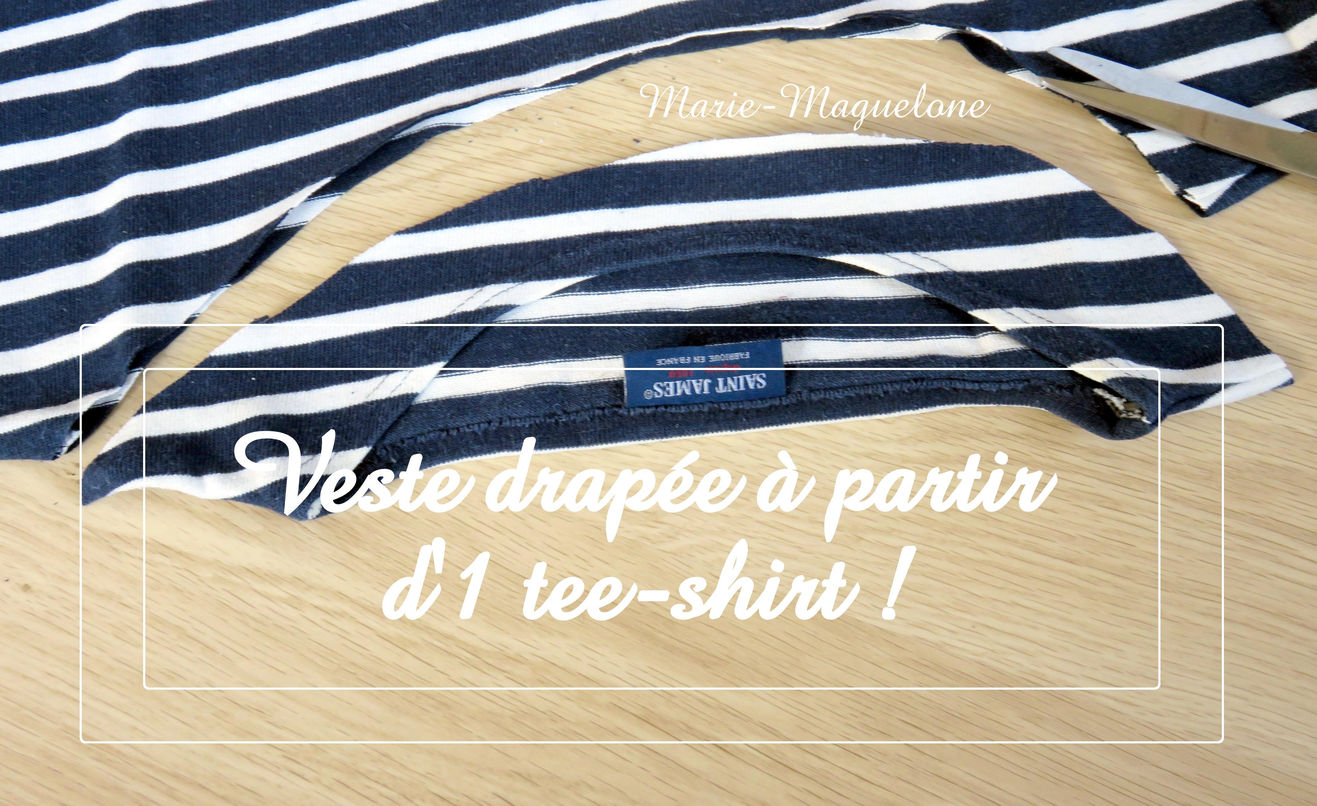UpCycling : une veste drapée à partir d'1 tee-shirt !